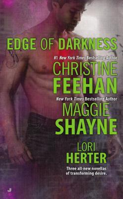 Edge of Darkness [Anthology] by Christine Feehan, Maggie Shayne and Lori Herter