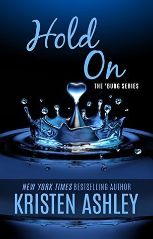 ARC Review + Giveaway: Hold On by Kristen Ashley