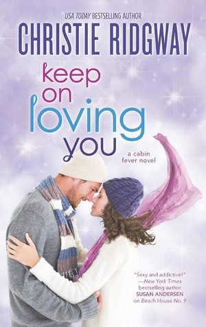 Keep on Loving You by Christie Ridgway