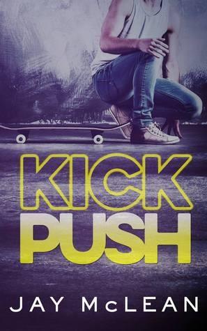 Kick, Push by Jay MacLean