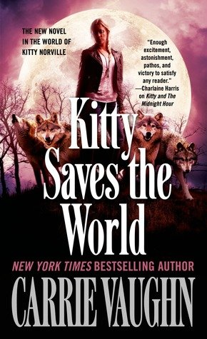 ARC Review: Kitty Saves the World by Carrie Vaughn