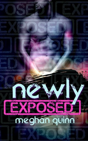 ARC Review: Newly Exposed by Meghan Quinn