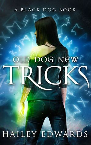 Old Dog, New Tricks by Hailey Edwards