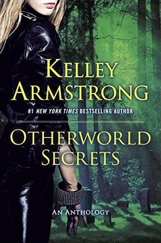 Otherworld Secrets [Anthology] by Kelley Armstrong