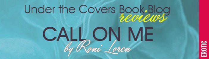 ARC Review: Call on Me by Roni Loren