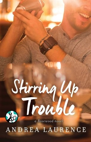 ARC Review: Stirring Up Trouble by Andrea Laurence