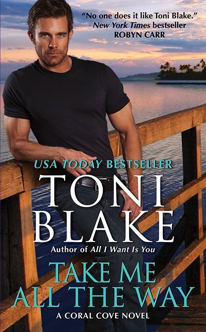 Take Me All the Way by Toni Blake