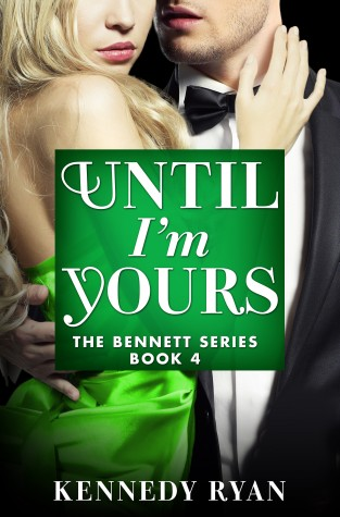 Until I'm Yours by Kennedy Ryan