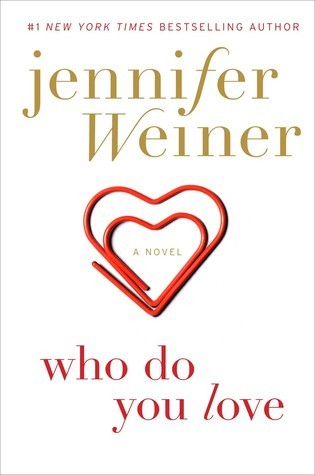 Who Do You Love by Jennifer Weiner