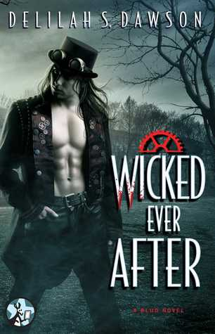 ARC Review: Wicked Ever After by Delilah S. Dawson