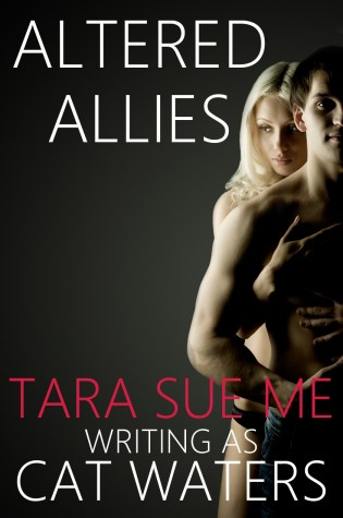 Altered Allies by Tara Sue Me