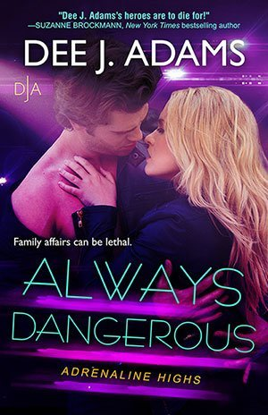 ARC Review: Always Dangerous by Dee J. Adams