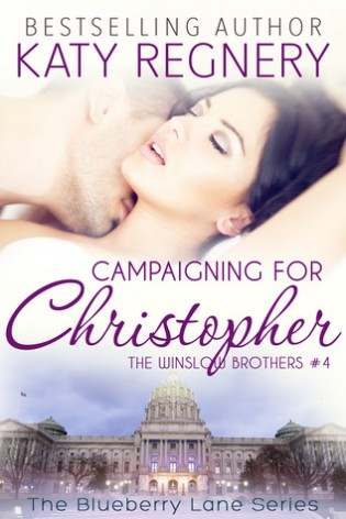 Campaigning for Christopher by Katy Regnery