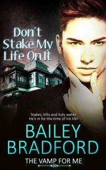 Don't Stake My Life On It by Bailey Bradford