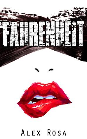 Fahrenheit by Alex Rosa