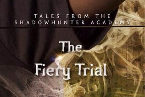 The Fiery Trial by Cassandra Clare