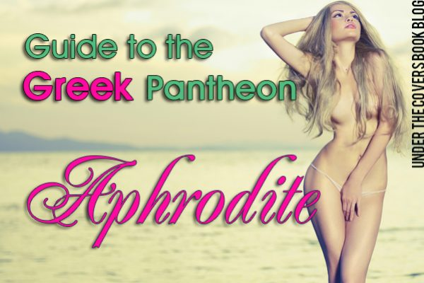 Guide to the Greek Pantheon: Aphrodite