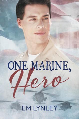One Marine, Hero by E.M. Lynley