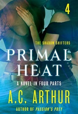 Primal Heat: Part 4 by A.C. Arthur