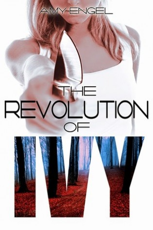 The Revolution of Ivy by Amy Engel