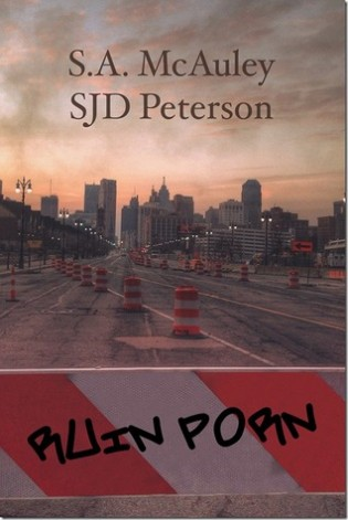Ruin Porn by S.J.D. Peterson & S.A. McAuley