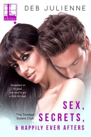 Sex, Secrets, and Happily Ever After by Deb Julienne