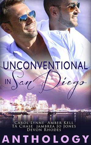 Unconventional in San Diego [Anthology] by Carol Lynne, Amber Kell, TA Chase, Jambrea Jo Jones, Devon Rhodes