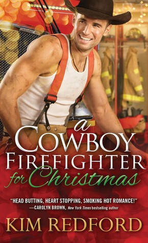 A Cowboy Firefighter for Christmas by Kim Redford