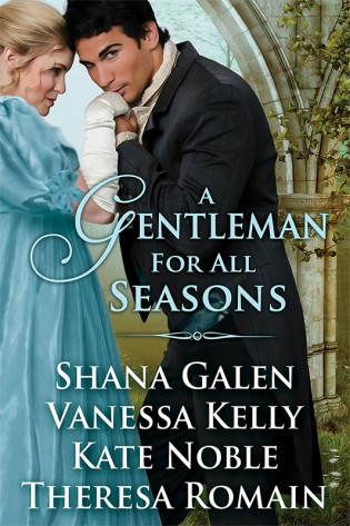 A Gentleman for All Seasons by Shana Galen, Vanessa Kelly, Kate Noble, Theresa Romain