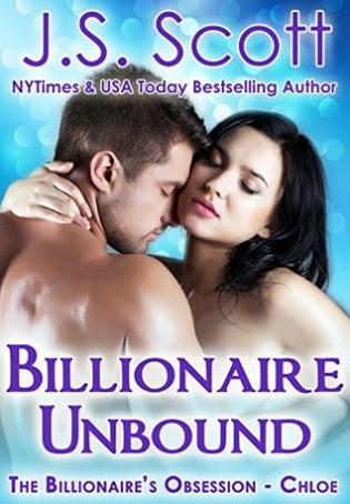 Billionaire Unbound: Chloe by J.S. Scott