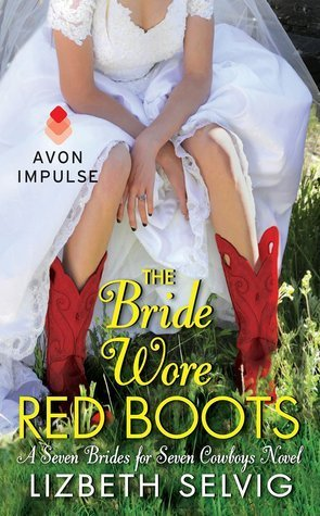 The Bride Wore Red Boots by Lizbeth Selvig