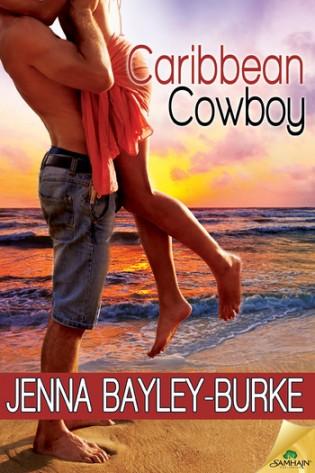 Caribbean Cowboy by Jenna Bayley-Burke