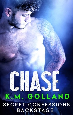 Secret Confessions: Backstage – Chase by K.M. Golland