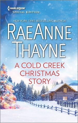 A Cold Creek Christmas Story by RaeAnne Thayne