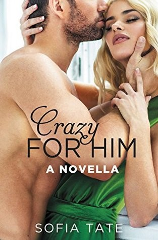 Crazy for Him by Sofia Tate