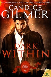 Dark Withinby Candice Gilmer