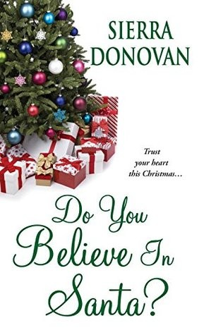 Do You Believe in Santa? by Sierra Donovan