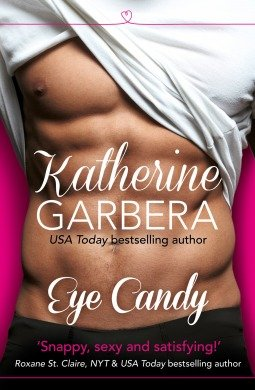 Eye Candy by Katherine Garbera