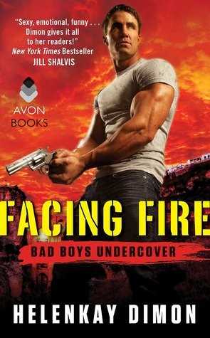 Facing Fire by HelenKay Dimon