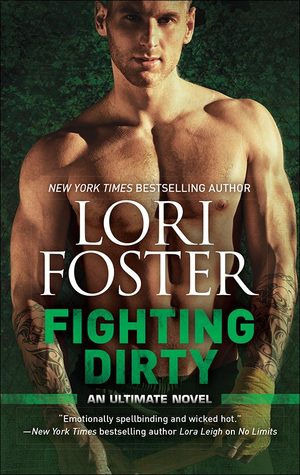 Fighting Dirty by Lori Foster