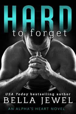 Hard to Forget by Bella Jewel