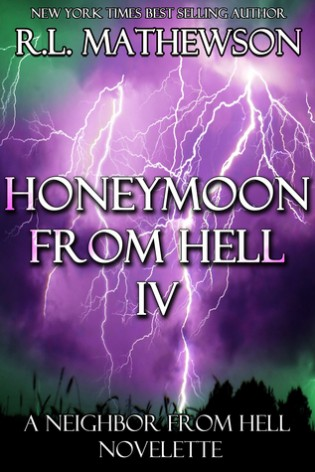 Honeymoon From Hell IV b y R.L. Mathewson