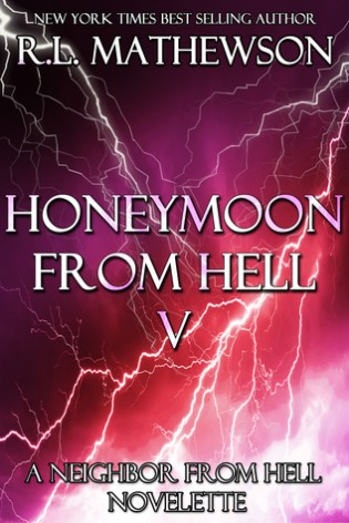 Honeymoon From Hell V by R.L. Mathewson