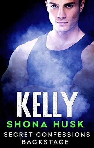 Secret Confessions: Backstage – Kelly by Shona Husk