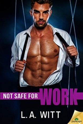 Not Safe for Work by L.A. Witt