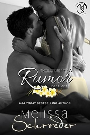 Prelude to a Rumor, Part One by Melissa Schroeder