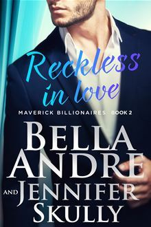 ARC Review: Reckless in Love by Bella Andre and Jennifer Skully