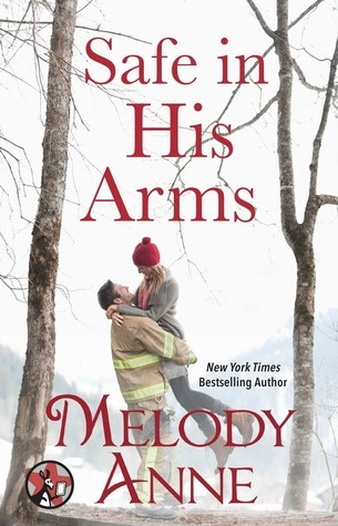 Safe in His Arms by Melody Anne