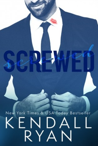 Screwed by Kendall Ryan