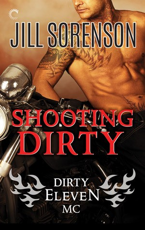 Shooting Dirty by Jill Sorensen
